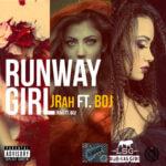 JRah – Runway Girl (Feat. BOJ) (DRB-LASGIDI)