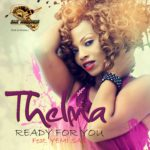Thelma – Ready For You ft Yemi Sax