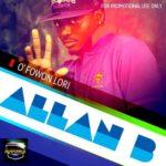 Allan B – Ma Yeye Mi ft Vector + O Fowon Lori