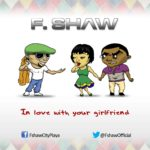 F Shaw – In Love With Your Girlfriend