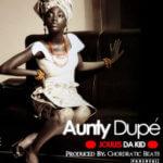 JoulesDaKid – Aunty Dupe