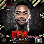 Efa – Open & Close ft Dammy Krane
