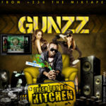 Gunzz – Fresh Out Da Kitchen
