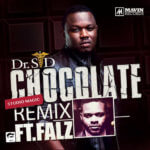 Dr Sid – Chocolate (Remix) Feat. Falz