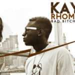 Kay Rhoma – Bad Bitch ft Tojuu