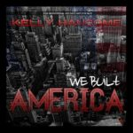 "DOWNLOAD : Kelly Hansome – ""We Built America"" (MIXTAPE)"
