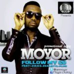 Moyor – Follow My Go ft Zeal (Styl Plus) & Zika