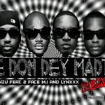 "THROWBACK: Sinzu – ""E Don Dey Madt"" ft. 2Baba, M.I & Lynxxx"