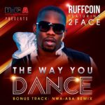 Ruffcoin – The Way You Dance ft 2Face