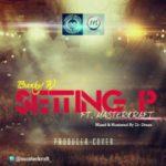 Banky W – Setting P [Remix] ft Master Kraft