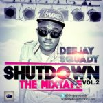 DJ Squady – Shut Down Vol. 2
