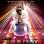 Terry G – Club Is Calling