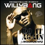 Willy Bang – Do It Again ft Ikechukwu