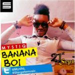 MystiQ – Banana Boy