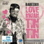 Babeeboi – Love Nwan Tin Tin