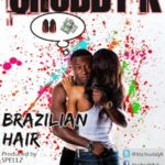 Chuddy K – Brazilian Hair