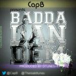 Cap B – Badda Dan Dem (Prod. by Dtunes)