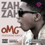 Zahzah – OMG! ft Rayce