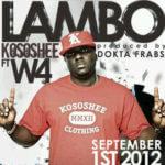 Lambo – Kososhee ft W4