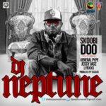 Dj Neptune – Skoobi Doo Feat General Pype, Lynxx & Jesse Jagz