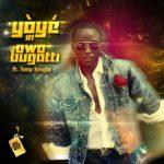 Yoye – Owo Bughatti ft Femi Knight