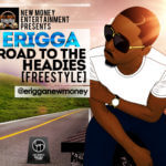 Erigga – Road To Headies [Freestyle] + Old Wounds