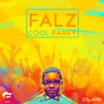 Falz – Cool Parry ft Saeon + 123 ft Oyinkansola
