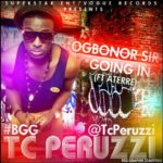 Tc Peruzzi – Going In + Ogbonor sir