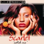 "DJ Klem Presents – Scarlet ""Catch Me"""