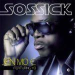 Sossick – Jen Mo E ft YQ