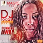 Dj Toxiq A – Running Away ft Maxino