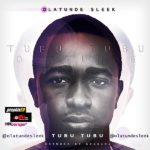 Olatunde Sleek – Tubu Tubu