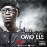 D -Mic – Omo Ele ft Isolate