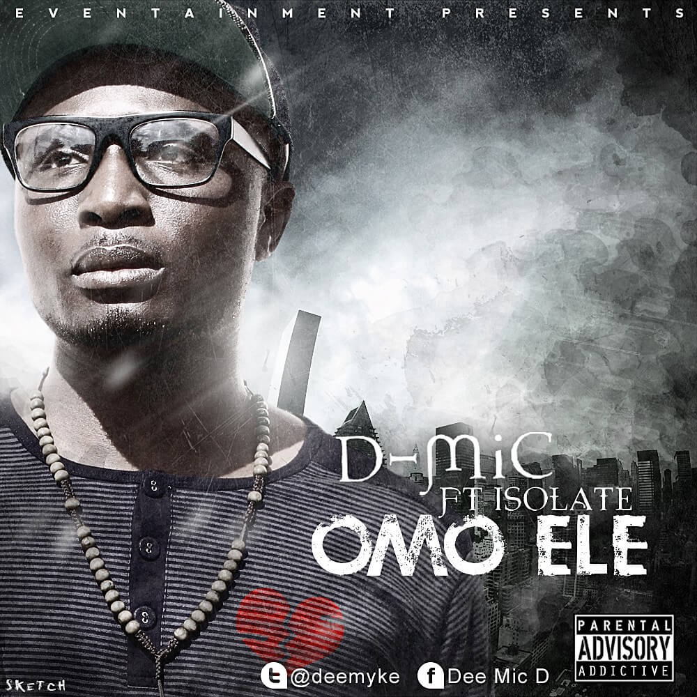 D -Mic - Omo Ele ft Isolate « tooXclusive