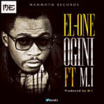 EL-One – Ogini ft M.I [Prod By M.I]