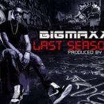 BigMaxx – Last Season