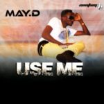 May D –  Use Me [Prod by Sossick ]
