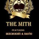The Mith – We Should Go ft Ikechukwu & Navio