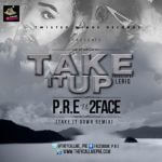 P.R.E – Take It Up ft 2Face