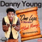 Danny Young –  Omo Lepa Feat Olamide + Ogun Owo