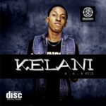 Kelani – So High + Cruise