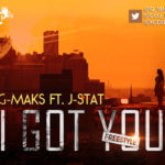 G-Maks – I Got You ft J-Stats
