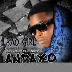 Andaxo – Bad Girl