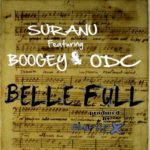 Suranu – Belle Full ft Boogey & ODC