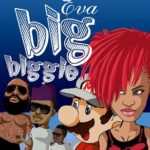Video: Eva – Big Biggie