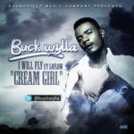 Buckwylla – Cream Girl + I Will Fly ft Laylow