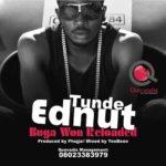Tunde Ednut – BugaWon Reloaded