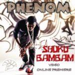 Video : Phenom – ShukuBamBam Ft Ms Iye