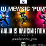 Djmewsic POM – Naija Is Dancin Mix VOL 9