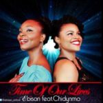 Ebisan – Time Of Our Lives ft Chidynma